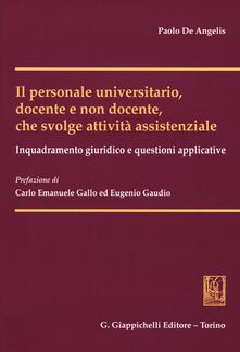 Il personale universitario, docente e non docente, che svolge attività assistenziale. Inquadramento giuridico e questioni applicative.pdf