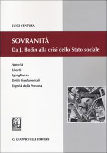 Associazionelabirinto.it Sovranità. Da J. Bodin alla crisi dello Stato sociale. Autorità, libertà, eguaglianza, diritti fondamentali, dignità della persona Image