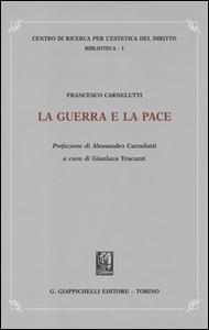 Libro La guerra e la pace Francesco Carnelutti