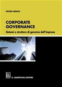 Corporate governance. Sistemi e strutture di governo dell'impresa - Pietro Genco - copertina