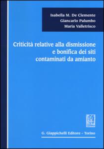 Criticità relative alla dismissione e bonifica dei siti contaminati da amianto