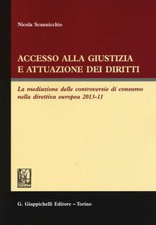 Accesso alla giustizia e attuazione dei diritti. La mediazione delle controversie di consumo nella direttiva europea 2013-11.pdf