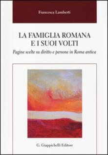La famiglia romana e i suoi volti. Pagine scelte su diritto e persone in Roma antica.pdf
