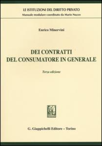 Libro Dei contratti del consumatore in generale Enrico Minervini