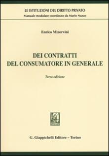 Dei contratti del consumatore in generale - Enrico Minervini - copertina