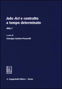 Jobs act e contratto a tempo determinato. Atto 1° - copertina