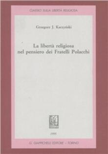 Secchiarapita.it La libertà religiosa nel pensiero dei fratelli polacchi Image