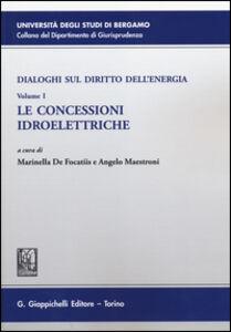 Libro Dialoghi sul diritto dell'energia. Vol. 1: Le concessioni idroelettriche.