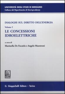 Dialoghi sul diritto dellenergia. Vol. 1: Le concessioni idroelettriche..pdf