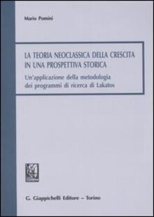 Fondazionesergioperlamusica.it La teoria neoclassica della crescita in una prospettiva storica. Un'applicazione della metodologia dei programmi di ricerca di Lakatos Image