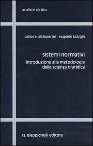 Foto Cover di Sistemi normativi. Introduzione alla metodologia della scienza giuridica, Libro di Carlos E. Alchourrón,Eugenio Bulygin, edito da Giappichelli