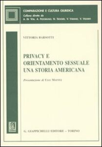 Libro Privacy e orientamento sessuale. Una storia americana Vittoria Barsotti