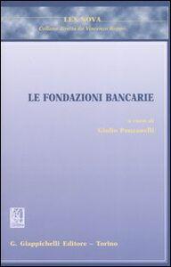 Libro Le fondazioni bancarie