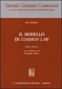 Libro Il modello di Common Law Ugo Mattei