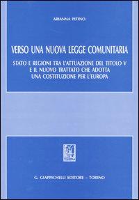 Verso una nuova legge comunitaria. Stato e regioni tra l'attuazione del titolo V e il nuovo trattato che adotta una Costituzione per l'Europa