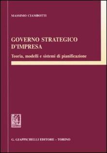 Governo strategico dimpresa. Teoria, modelli e sistemi di pianificazione.pdf