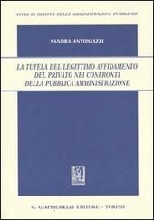 La tutela del legittimo affidamento del privato nei confronti della pubblica amministrazione