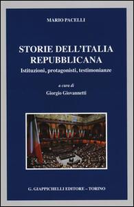Storie dell'Italia repubblicana. Istituzioni, protagonisti, testimonianze