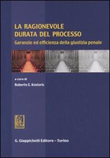 La ragionevole durata del processo. Garanzie ed efficienza della giustizia penale.pdf