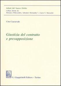 Libro Giustizia del contratto e presupposizione Ciro Caccavale