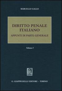 Diritto penale italiano. Appunti di parte generale. Vol. 1