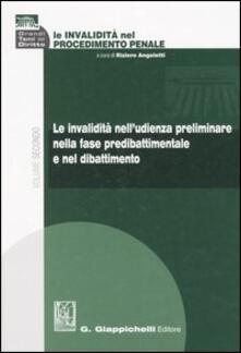 Le invalidità nel procedimento penale. Vol. 2: Le invalidità nelludienza preliminare nella fase predibattimentale e nel dibattimento..pdf