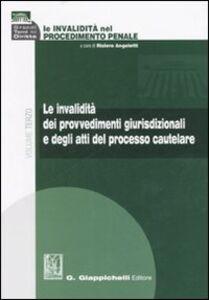 Foto Cover di Le invalidità nel procedimento penale. Vol. 3: Le invalidità dei provvedimenti giurisdizionali e degli atti del processo cautelare., Libro di  edito da Giappichelli