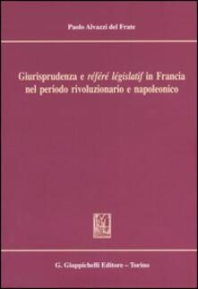 Giurisprudenza e «référé législatif» in Francia nel periodo rivoluzionario e napoleonico.pdf