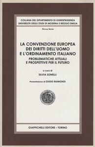 Libro La convenzione europea dei diritti dell'uomo e l'ordinamento italiano. Problematiche attuali e prospettive per il futuro