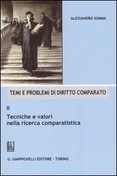 Temi e problemi di diritto comparato. Vol. 2: Tecniche e valori nella ricerca comparatistica.