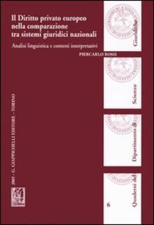 Il diritto privato europeo nella comparazione tra sistemi giuridici nazionali. Analisi linguistica e contesti interpretativi.pdf