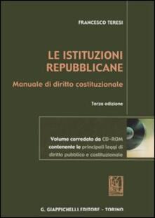 Writersfactory.it Le istituzioni repubblicane. Manuale di diritto costituzionale. Con CD-ROM Image