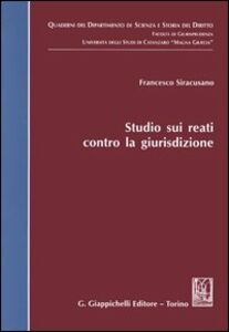Foto Cover di Studio sui reati contro la giurisdizione, Libro di Francesco Siracusano, edito da Giappichelli