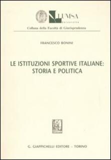 Le istituzioni sportive italiane: storia e politica.pdf