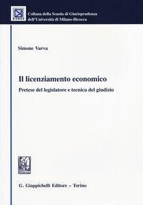 Libro Il licenziamento economico. Pretese del legislatore e tecnica del giudizio Simone Varva