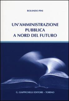 Un amministrazione pubblica a nord del futuro.pdf