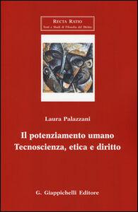 Foto Cover di Il potenziamento umano. Tecnoscienza, etica e diritto, Libro di Laura Palazzani, edito da Giappichelli