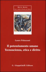 Libro Il potenziamento umano. Tecnoscienza, etica e diritto Laura Palazzani