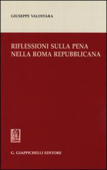 Riflessioni sulla pena nella Roma repubblicana - Giuseppe Valditara - copertina