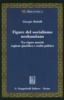 Figure del socialismo neokantiano. Tra rigore morale ragione giuridica e realtà politica.pdf