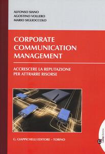 Corporate communication management. Accrescere la reputazione per attrarre risorse