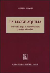 La legge Aquilia. Tra verba legis e interpretazione giurisprudenziale
