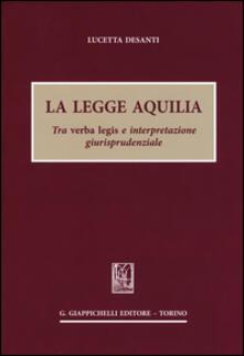La legge Aquilia. Tra verba legis e interpretazione giurisprudenziale.pdf