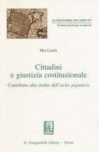 Libro Cittadini e giustizia costituzionale. Contributo allo studio dell'actio popularis Mia Caielli