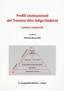 Profili costituzionali del Trentino Alto Adige/Südtirol. Lezioni e materiali. Ediz. italiana, inglese e tedesca.pdf