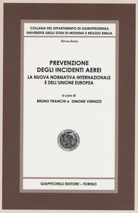 Libro Prevenzione degli incidenti aerei. La nuova normativa internazionale e dell'Unione Europea
