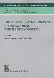 I diritti delle famiglie migranti fra integrazione e tutela della diversità. Atti della Tavola rotonda (Catanzaro, 21 maggio 2013)