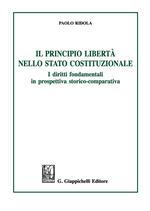Il principio libertà nello Stato costituzionale. I diritti fondamentali in prospettiva storico-comparativa