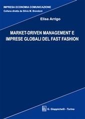 Market-Driven. Management e imprese globali del Fast Fashion