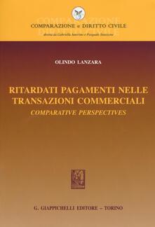 Ritardati pagamenti nelle transazioni commerciali. Comparative perspectives.pdf